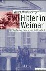 Hitler in Weimar. Der Fall einer deutschen Kulturstadt