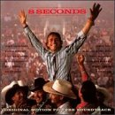 8 Seconds: Original Motion Picture Soundtrack
