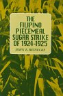 The Filipino Piecemeal Sugar Strike of 1924-1925, Reinecke, John E., 0824818962