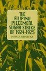 The Filipino Piecemeal Sugar Strike of 1924-1925, Reinecke, John E., 0824818962