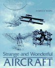 img - for Strange and Wonderful Aircraft by Harvey Weiss (1995-10-30) book / textbook / text book