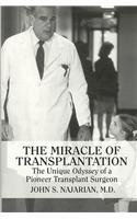 The Miracle of Transplantation: The Unique Odyssey of a Pioneer Transplant Surgeon -