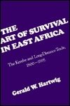 img - for The Art of Survival in East Africa: The Kerebe and Long-Distance Trade, 1800-1895 book / textbook / text book