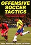 Offensive Soccer Tactics: How to Control Possession and Score More Goals
