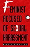 Feminist Accused of Sexual Harassment, Gallop, Jane, 082231925X