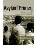 AILA's Asylum Primer : A Practical Guide to U.S. Asylum Law and Procedure, Germain and Germain, Regina, 1573702196