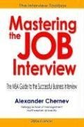 Mastering the Job Interview: The MBA Guide to the Successful Business Interview, 2nd Edition