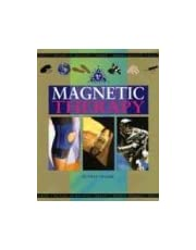 Magnetic Therapy: Mind, Body, Spirit