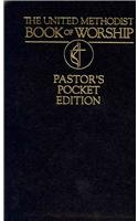The United Methodist Book of Worship: Pastor's Edition (Methodist Book)