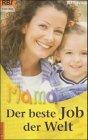 Der beste Job der Welt: Eine Mutter schreibt für Mütter
