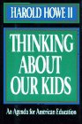 Thinking about Our Kids, Harold Howe, 0029152941