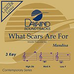 What Scars Are For [Accompaniment/Performance Track] by Daywind