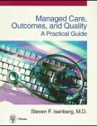 Managed Care, Outcomes, and Quality : A Practical Guide, Isenberg, Steven F., 3131099410