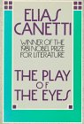 The Play of the Eyes, Elias Canetti, 0374520755
