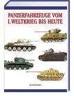 Panzerfahrzeuge vom I. Weltkrieg bis heute