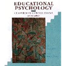 Educational Psychology: CLASSROOM CONNECTIONS