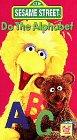 Sesame Street - Do the Alphabet [VHS]