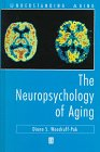 The Neuropsychology of Aging, Woodruff-Pak, Diana S., 1557864543