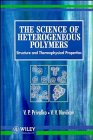 The Science of Heterogeneous Polymers: Structure and Thermophysical Properties