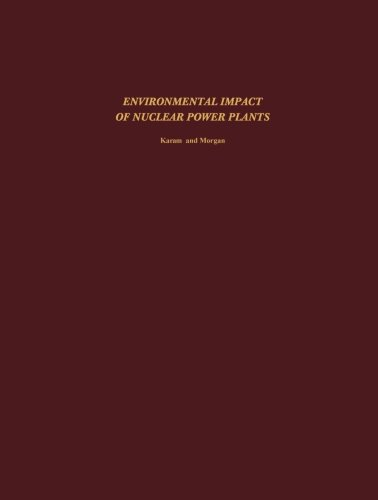 Read Online Environmental Impact of Nuclear Power Plants: Proceedings of a Conference Held November 26-30, 1974, Sponsored by the School of Nuclear Engineering, ... of Technology, Atlanta, Georgia 30332 USA pdf epub
