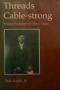 Threads Cable-Strong: William Faulkner's Go Down, Moses