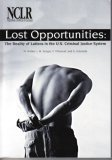 Lost Opportunitites : The Reality of Latinos in the U. S. Criminal Justice System, J.M. Senger, F. Villarruel, and A. Arboleda N. Walker, 0975337602