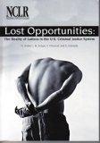 Lost Opportunitites : The Reality of Latinos in the U. S. Criminal Justice System, J.M. Senger, F. Villarruel, and A. Arboleda N. Walker, 0975337602