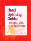 Hand Splinting Guide : Patterns, Tips, and Techniques, Darlington, Vicki, 1560534591