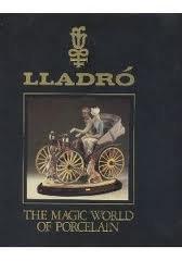 Lladro': The Magic World of Porcelain ()