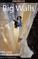 How to Climb: Big Walls (Falcon Guides Rock Climbing)