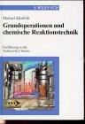 Grundoperationen und Chemische Reaktionsctechnik - Einfuhrung in Die Technische Chemie, Jakubith, 3527288708