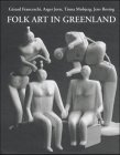 img - for Folk Art in Greenland: Throughout a Thousand Years by Asger Jorn (1999-01-01) book / textbook / text book