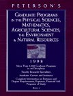 Peterson's Graduate Programs in the Physical Sciences, Mathematics, Agricultural Sciences, the Environment & Natural Resources 1998 (PETERSON'S ANNUAL GUIDES TO GRADUATE STUDY, BOOK 4)