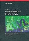 Automatisieren mit Step 7 in Awl Speicherprogrammierbare Steuerungen, Berger, Stefan, 3895780367
