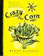 Crazy for Corn, Betty Fussell, 0060950285