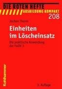 Einheiten im Löscheinsatz: Die praktische Anwendung der FwDV 3 (Die Roten Hefte /Ausbildung kompakt)