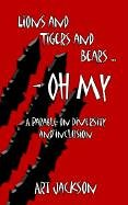 Lions and Tigers and Bears - Oh My: A Parable on Diversity and Inclusion