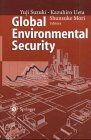 Global Environmental Security : From Protection to Prevention, , 354060944X