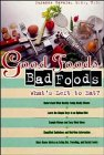Good Foods, Bad Foods: What's Left to Eat?
