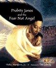 Probity Jones and the Fear Not Angel, Walter Wangerin, 0806629924