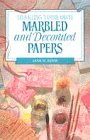 Making Your Own Marbled and Decorated Paper (Making Your Own Series)