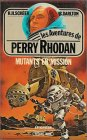 Perry Rhodan, tome 14 : Mutants en mission  par K. H Scheer
