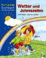 Mein erstes Sachbuch zum Malen und Rätseln, Wetter und Jahreszeiten
