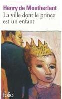 La Ville dont le prince est un enfant par Montherlant