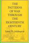 The Patterns of War Through the 18th Century, Larry H. Addington, 0253301319
