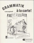Grammatik a la Carte 1 : Answer Key, Apelt, Mary L. and Apelt, H. P., 3425259938