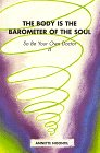 The Body is the Barometer of the Soul, So Be Your Own Doctor