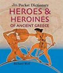British Museum Pocket Dictionary Heroes and Heroines of Anci (British Museum Pocket Dictionaries)