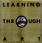 Learning Through Art, Natalie K. Lieberman and Marilyn J. Goodman, 0810969106
