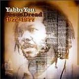 Yabby You Jesus Dread: 1972-1977